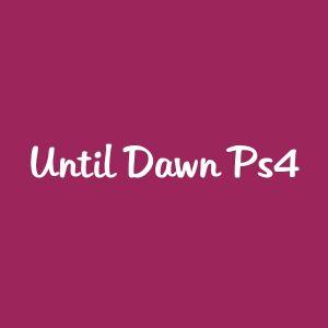 Until Dawn Ps4 100QR