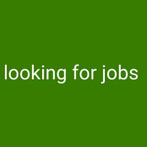 looking for jobs